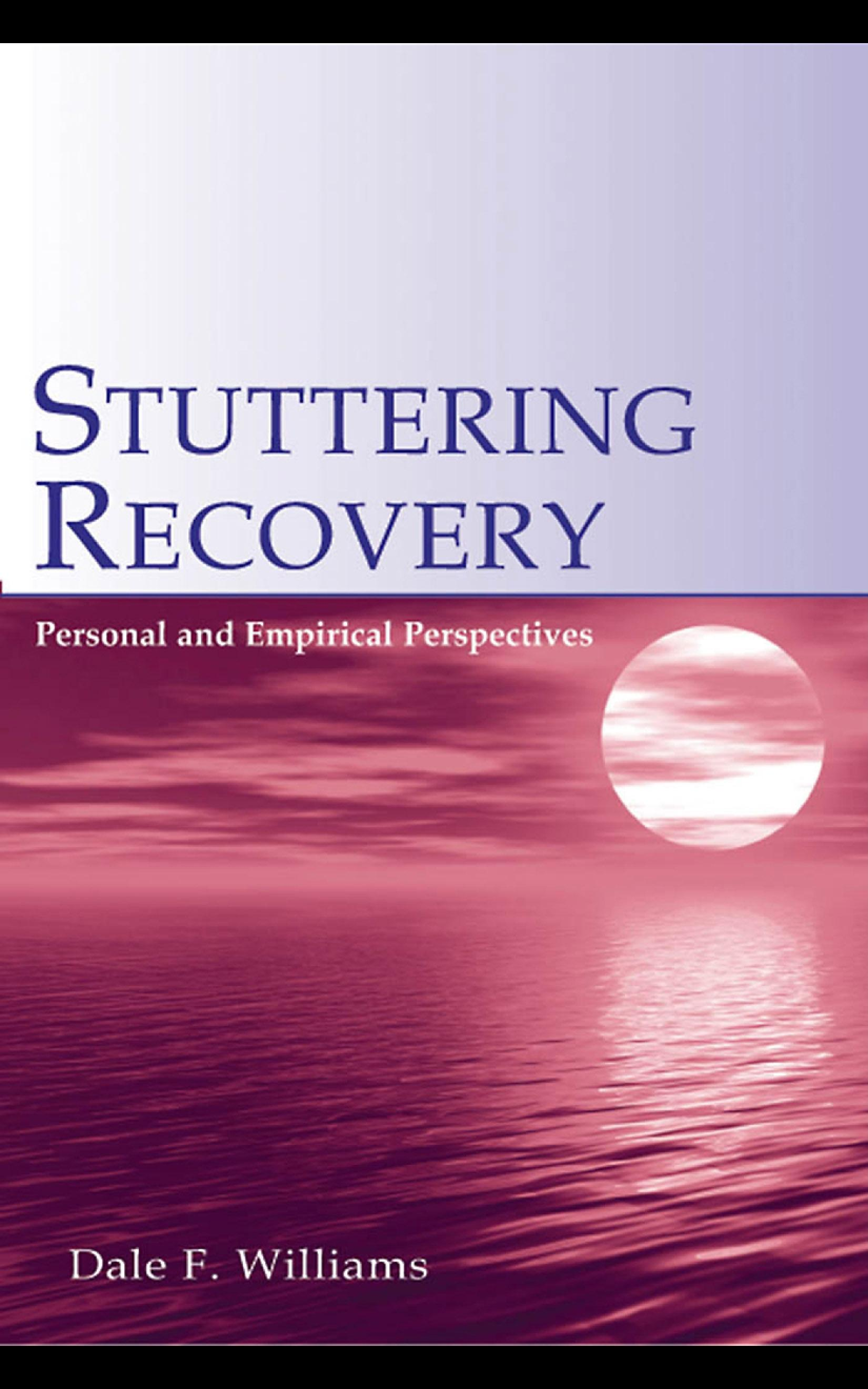 Stuttering Recovery: Personal and Empirical Perspectives EB9781410617248