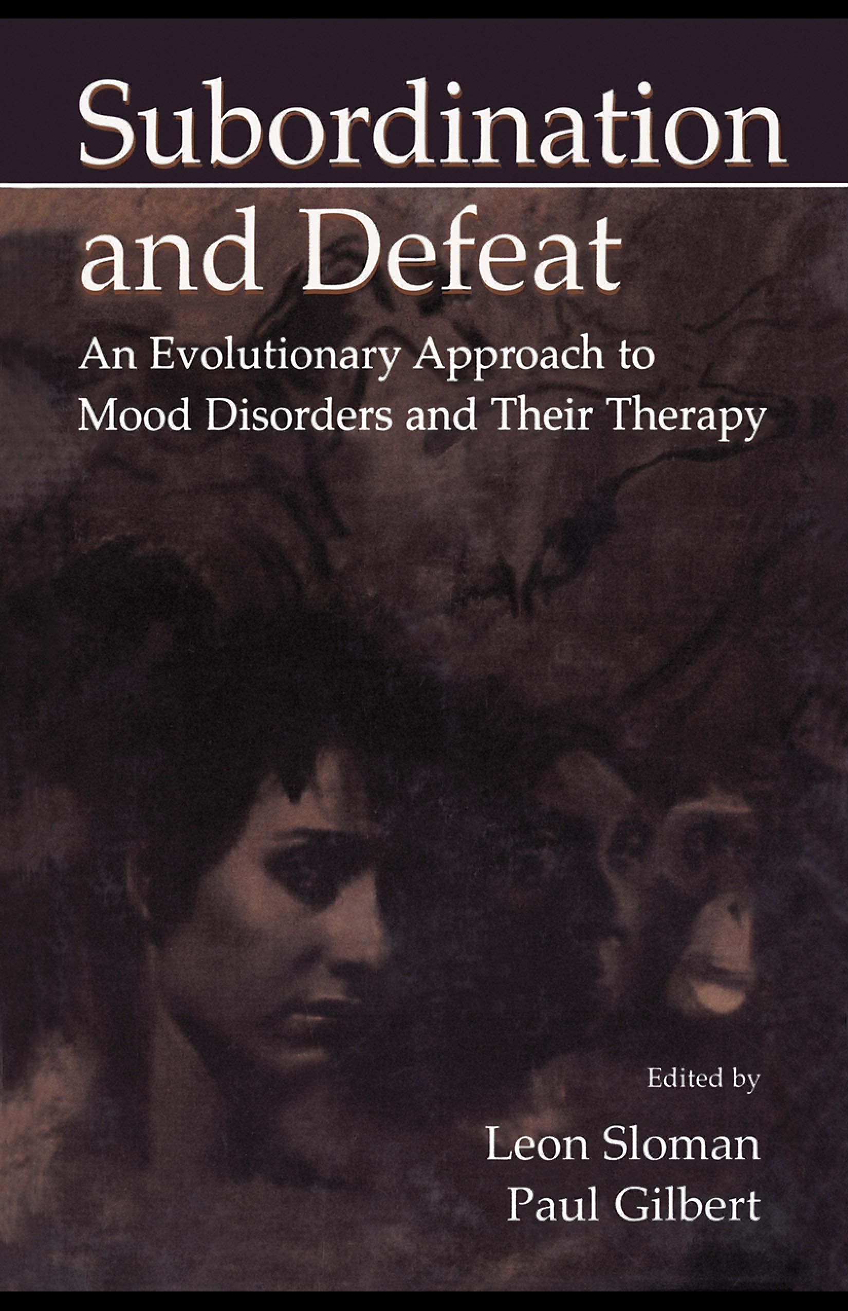 Subordination and Defeat: An Evolutionary Approach To Mood Disorders and Their Therapy EB9781410605207