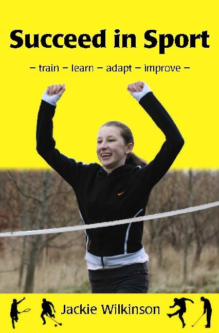 Succeed in Sport - Train - Learn - Adapt - Improve : Sports Performance from British Archery Champion EB9781907685347