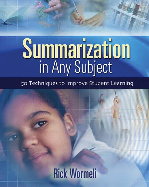 Summarization in Any Subject: 50 Techniques to Improve Student Learning EB9781416601777