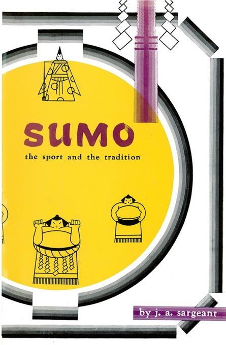 Sumo: The Sport and The Tradition EB9781462904228