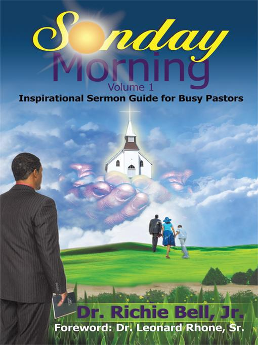 Sunday Morning Volume 1: Inspirational Sermon Guide for Busy Pastors EB9781462011971