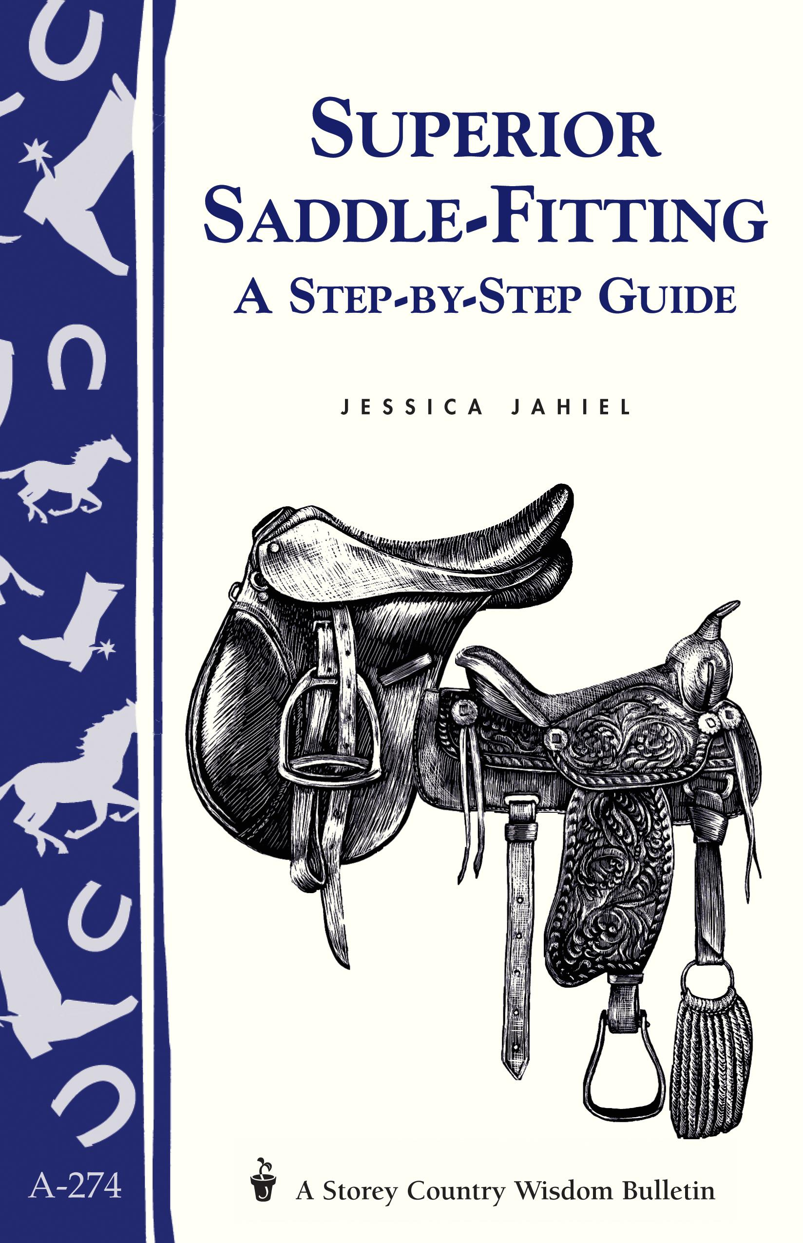 Superior Saddle Fitting: A Step-by-Step Guide: Storey's Country Wisdom Bulletin A-238 EB9781603426312