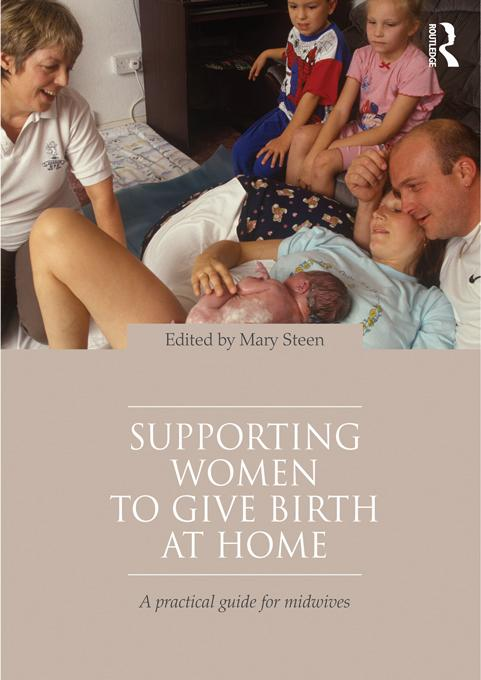 Supporting Women to Give Birth at Home EB9781136595837
