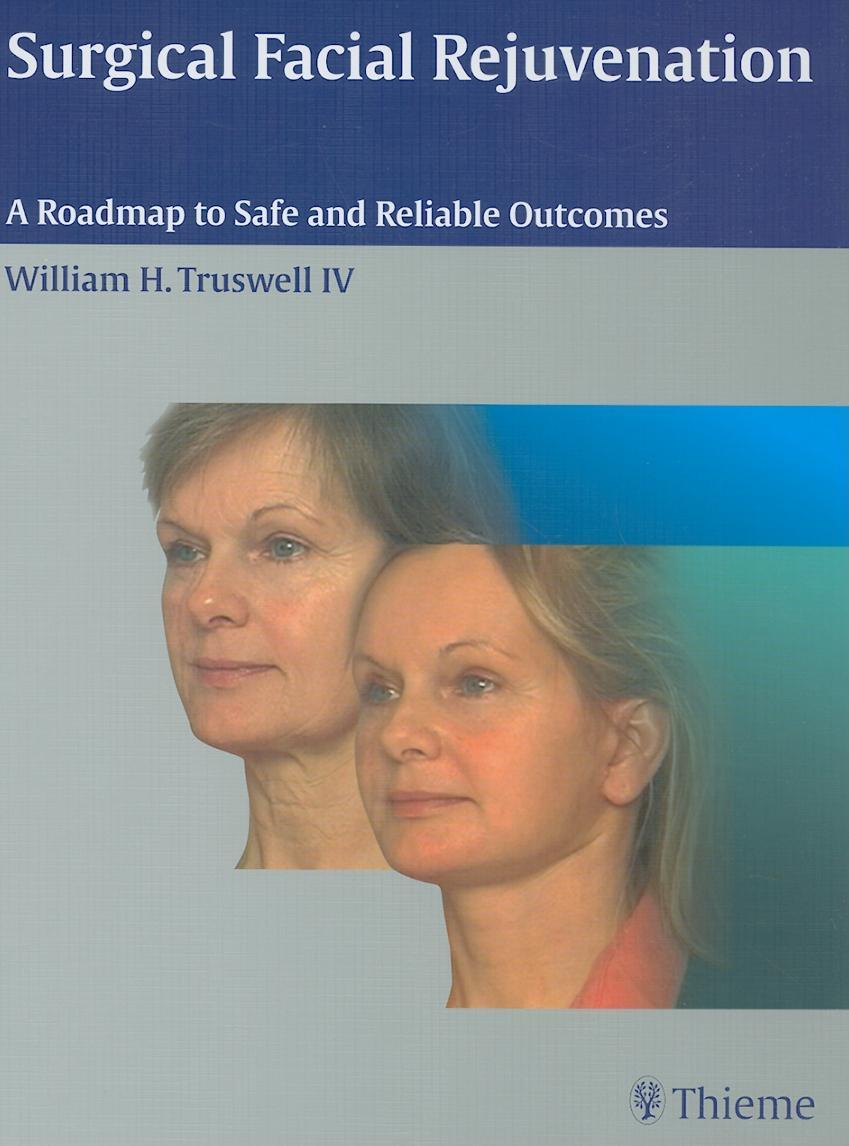 Surgical Facial Rejuvenation: A Roadmap to Safe and Reliable Outcomes EB9781604060218