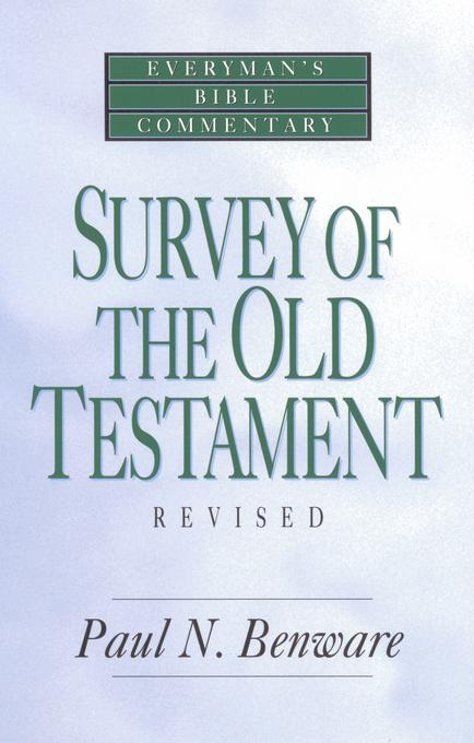 Survey of the Old Testament- Everyman's Bible Commentary EB9781575675077
