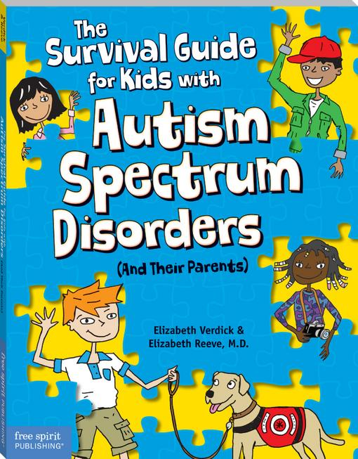 Survival Guide for Kids with Autism Spectrum Disorders (And Their Parents) EB9781575426747
