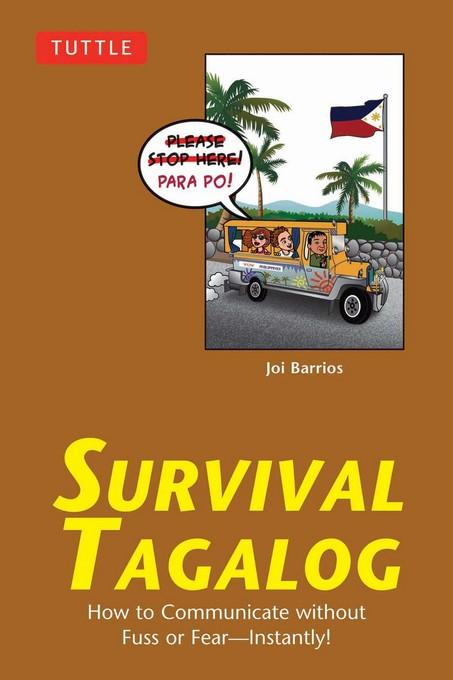 Survival Tagalog: How to Communicate without Fuss or Fear - Instantly! EB9781462910373