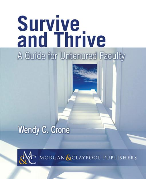 Survive and Thrive: A Guide for Untenured Faculty EB9781608455140