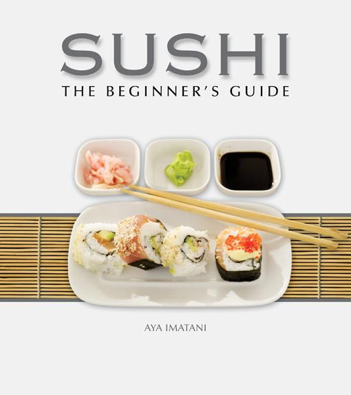 Sushi: The Beginner's Guide: The Beginner's Guide