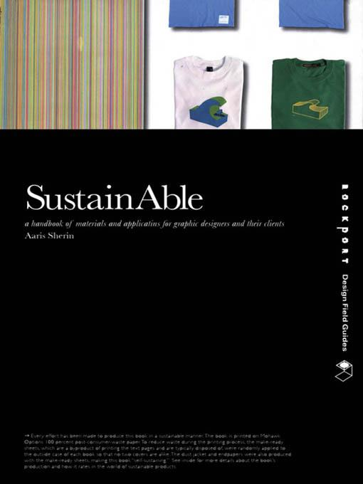 SustainAble: A Handbook of Materials and Applications for Graphic Designers and Their Clients EB9781616738921