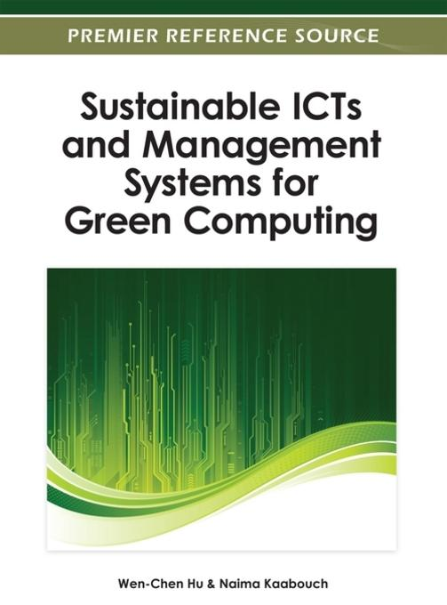 Sustainable ICTs and Management Systems for Green Computing EB9781466618404