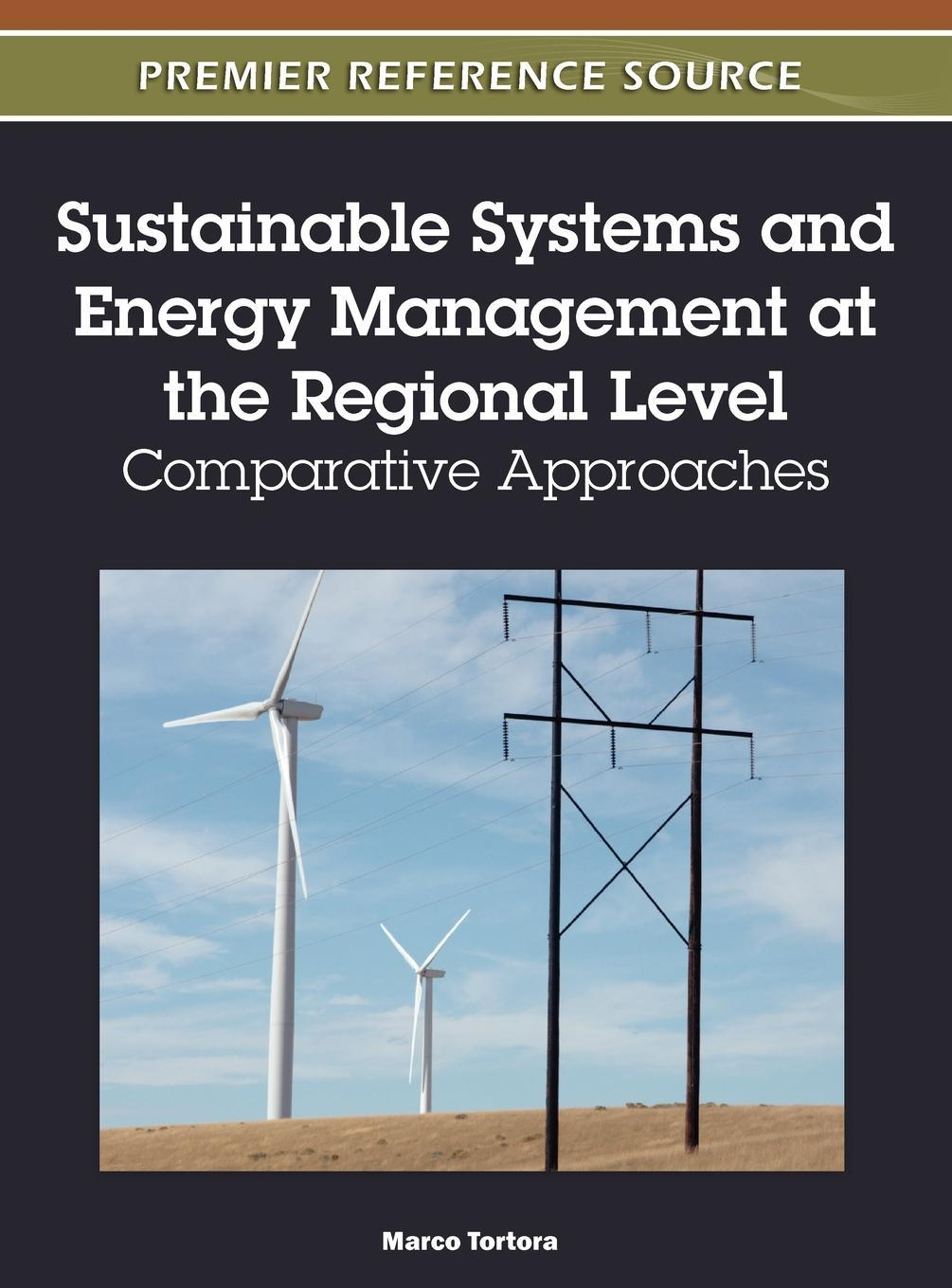 Sustainable Systems and Energy Management at the Regional Level: Comparative Approaches EB9781613503454