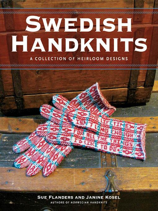 Swedish Handknits: A Collection of Heirloom Designs EB9781610585729