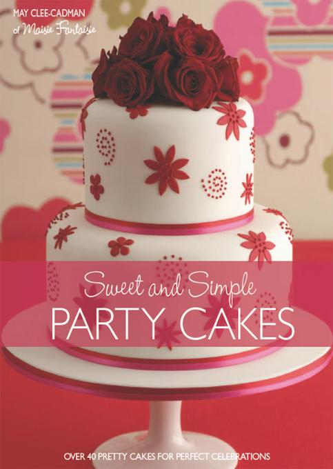 Sweet And Simple Party Cakes EB9781446351659