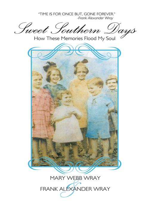 Sweet Southern Days: How These Memories Flood My Soul EB9781426930904