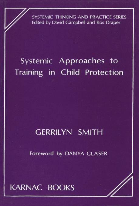 Systemic Approaches to Training in Child Protection EB9781781811245