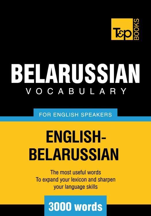 T&P English-Belarussian vocabulary 3000 words