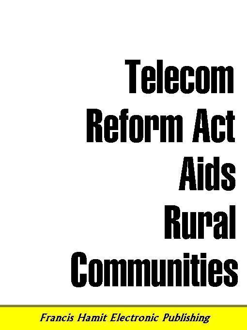 TELECOM REFORM ACT AIDS RURAL COMMUNITIES EB9781595950406