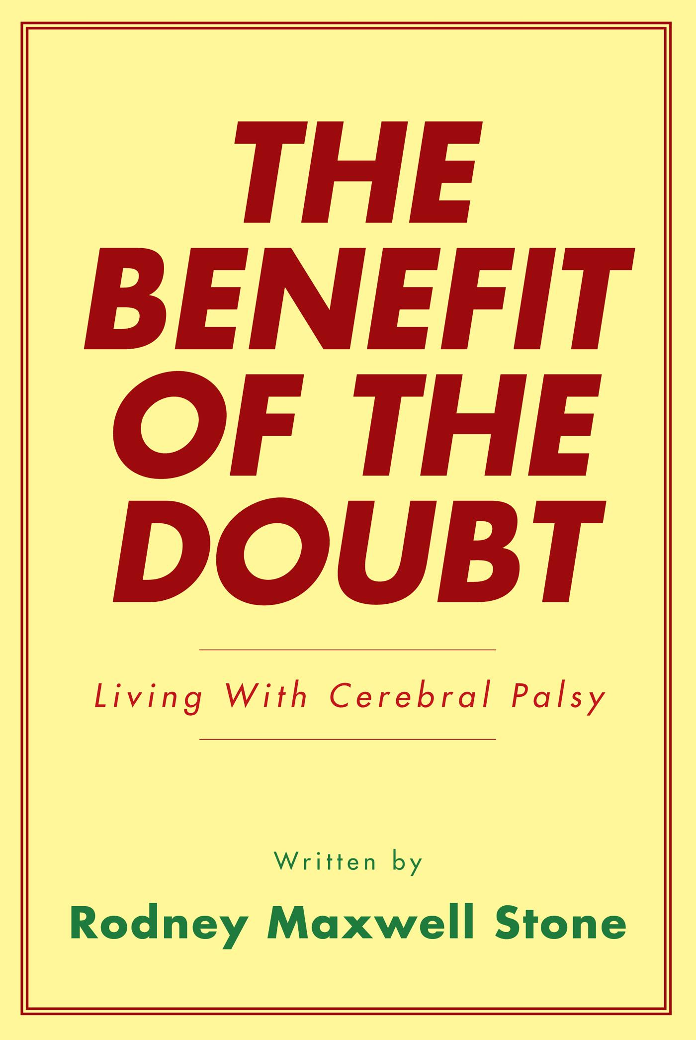 THE BENEFIT OF THE DOUBT: Living With Cerebral Palsy EB9781452505664