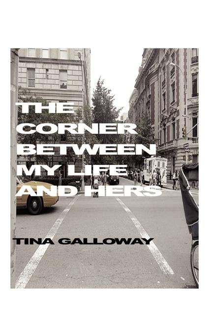 THE CORNER BETWEEN MY LIFE AND HERS: A NOVEL EB9781607462439