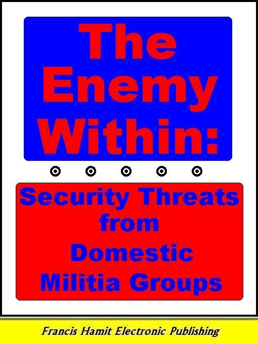 THE ENEMY WITHIN: Security Threats From Domestic Militia Groups EB9781595950659