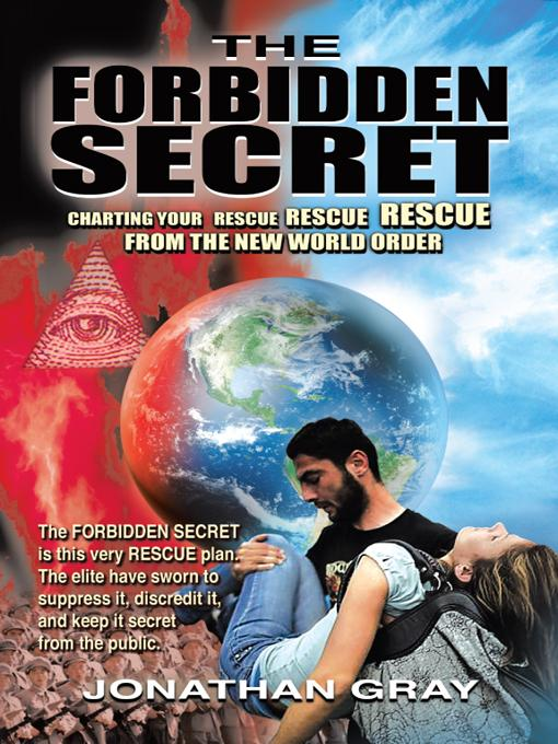 THE FORBIDDEN SECRET: How to survive what the elite have planned for you EB9781456746919
