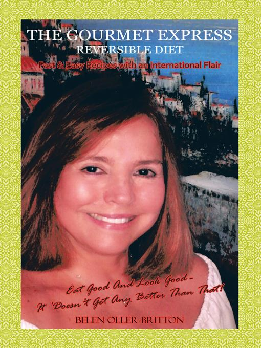 THE GOURMET EXPRESS REVERSIBLE DIET: Fast & Easy Recipes with an International Flair EB9781426955433