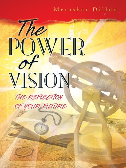 THE POWER OF VISION: THE REFLECTION OF YOUR FUTURE EB9781426943782