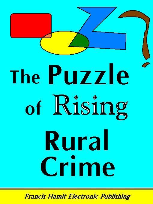 THE PUZZLE OF RISING RURAL CRIME EB9781595950192