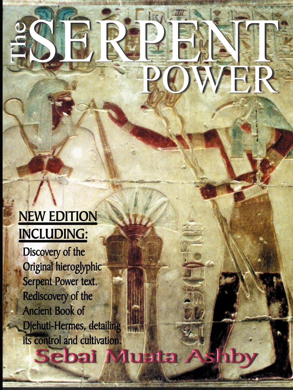 THE SERPENT POWER:  The Ancient Egyptian Mystical Wisdom of the Inner Life Force EB9781937016166