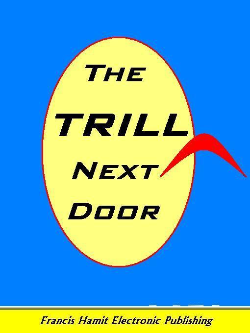 THE TRILL NEXT DOOR: A STAR TREK ACTRESS MEETS THE TRUFEN EB9781595950383