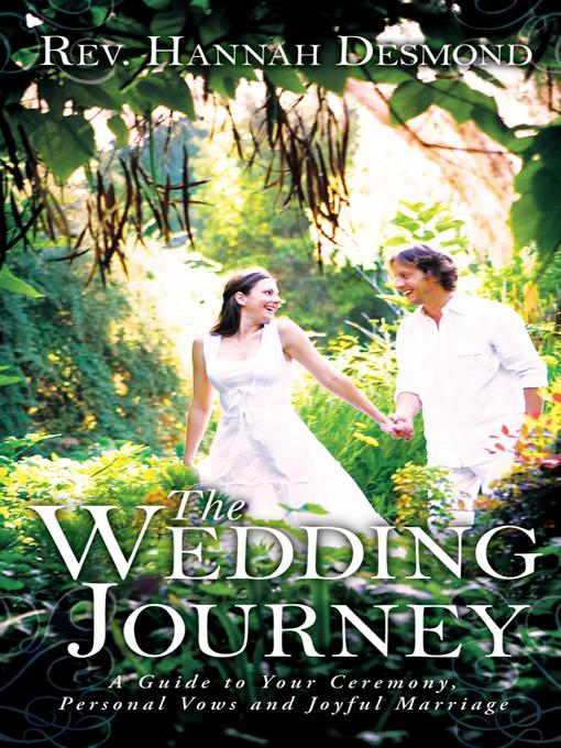 THE WEDDING JOURNEY: A Guide to Your Ceremony, Personal Vows & Joyful Marriage EB9781452539928