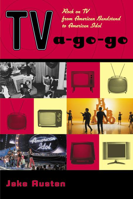 TV-a-Go-Go: Rock on TV from American Bandstand to American Idol EB9781556526800