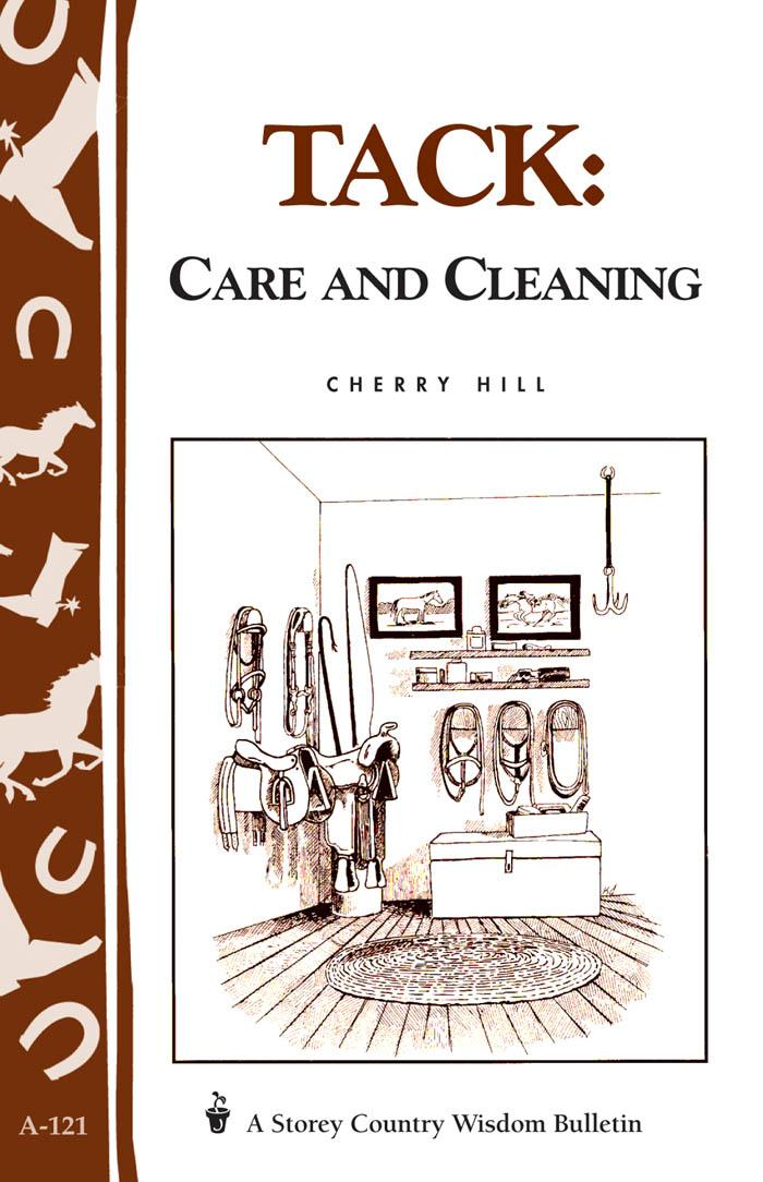 Tack: Care and Cleaning: Storey's Country Wisdom Bulletin A-121 EB9781603422673