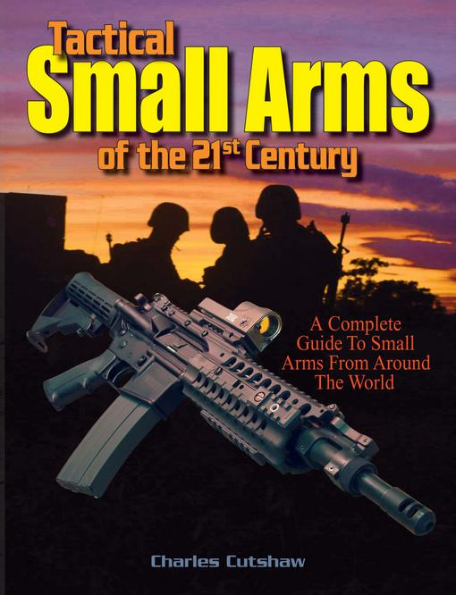 Tactical Small Arms of the 21st Century EB9781440227097