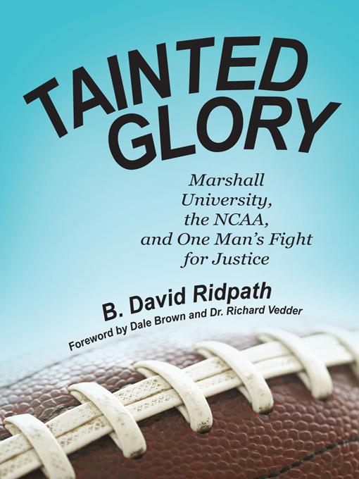 Tainted Glory: Marshall University, the NCAA, and One Man's Fight for Justice EB9781469790893