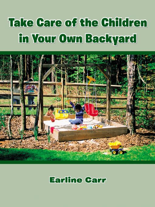 Take Care of the Children in Your Own Backyard EB9781466901872