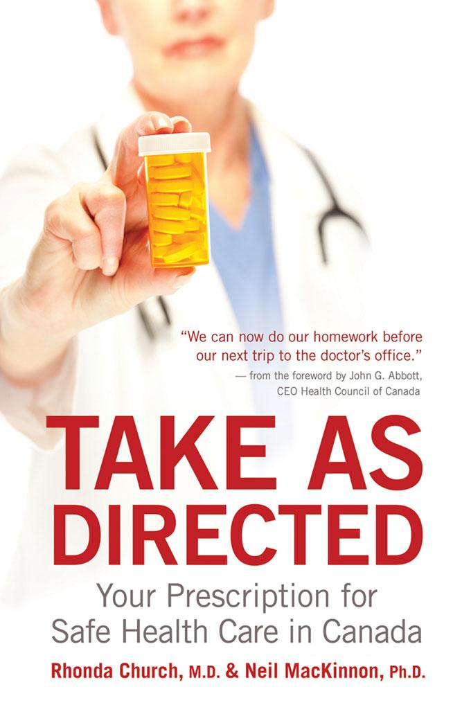 Take as Directed: Your Prescription for Safe Health Care in Canada EB9781554909520