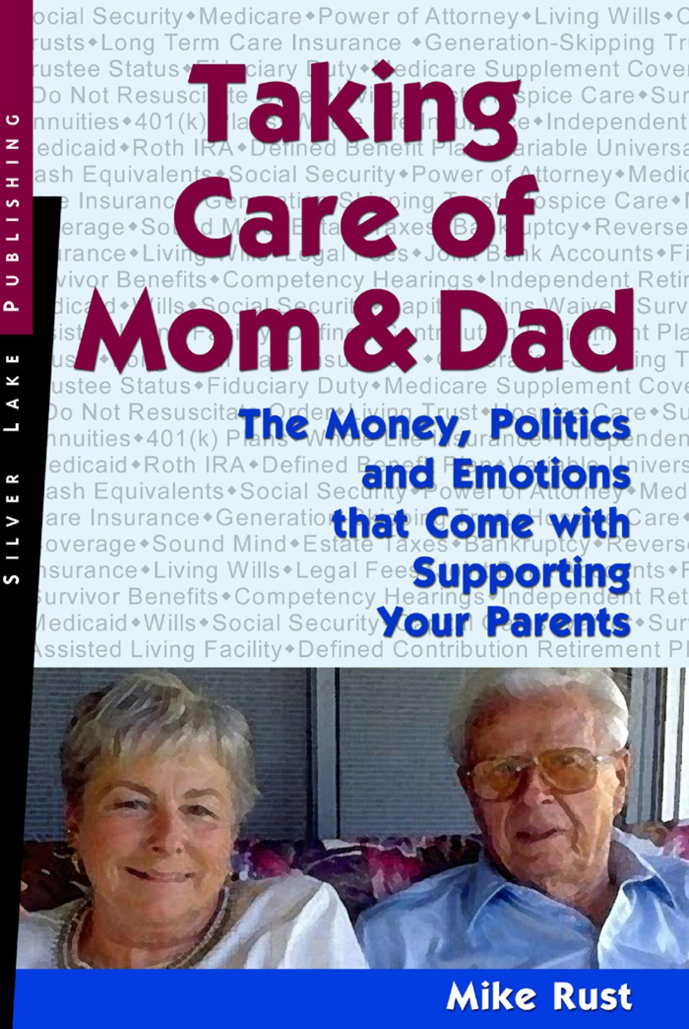 Taking Care of Mom and Dad: The Money Issues, Politics and Emotions That Come with Supporting Your Parents EB9781563438165