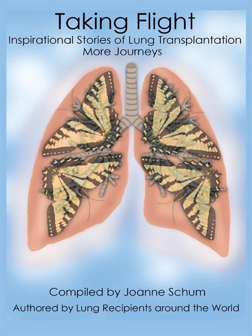 Taking Flight: Inspirational Stories of Lung Transplantation More Journeys EB9781426968747