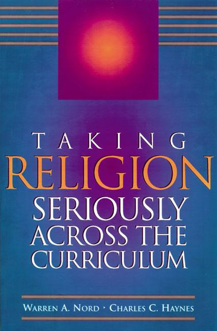 Taking Religion Seriously Across the Curriculum EB9781416604372