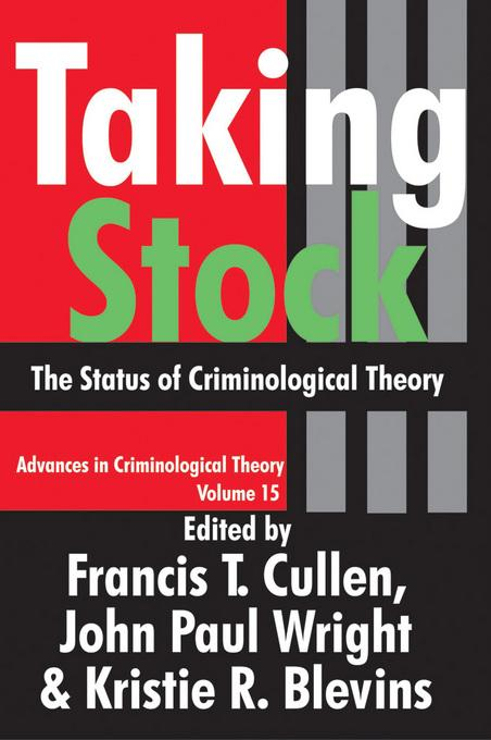 Taking Stock: The Status of Criminological Theory EB9781412809832