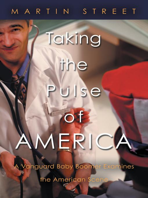 Taking the Pulse of America: A Vanguard Baby Boomer Examines the American Scene EB9781469737058