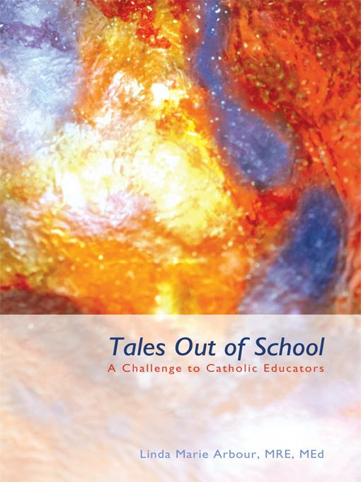 Tales Out of School: A Challenge to Catholic Educators EB9781450289115