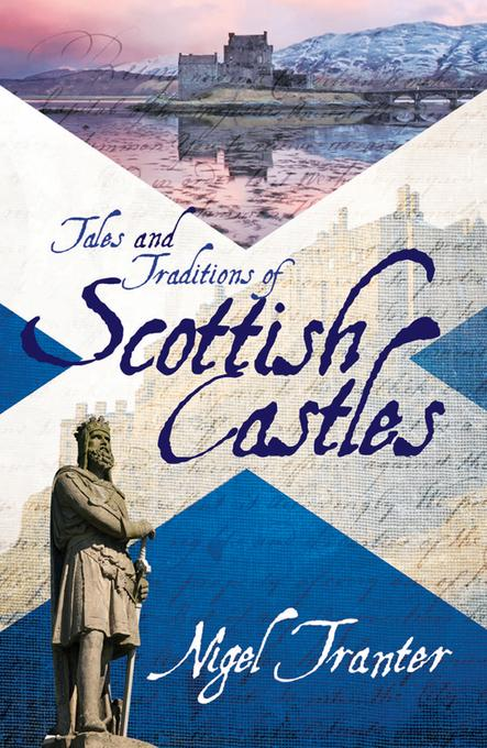 Tales and Traditions of Scottish Castles EB9781906476656