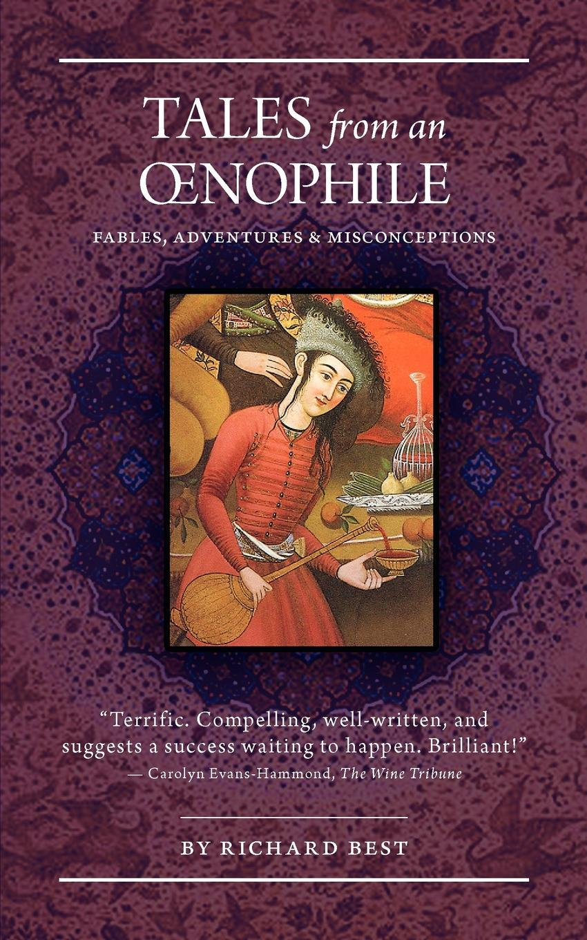 Tales from an Oenophile: Fables, Adventures and Misconceptions EB9781770673144