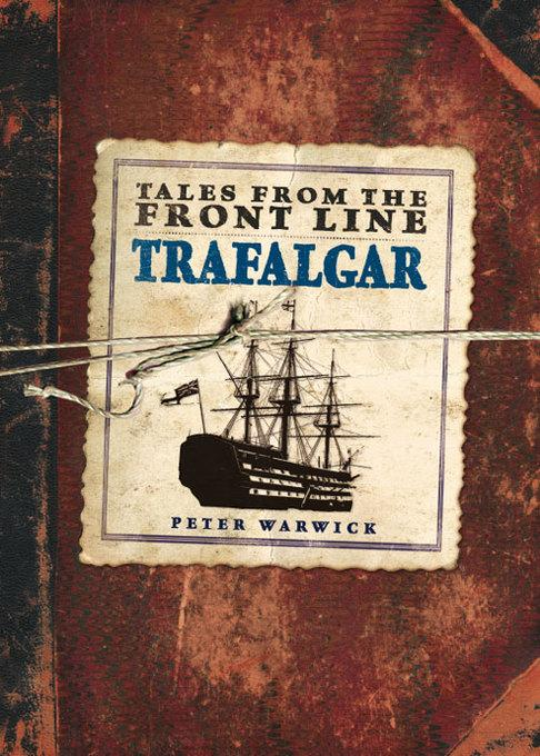 Tales from the Front Line Trafalgar EB9781446355251