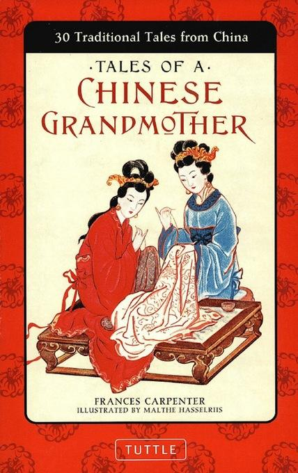 Tales of a Chinese Grandmother: 30 Traditional Tales from China EB9781462902897
