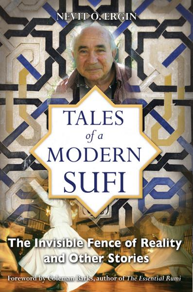 Tales of a Modern Sufi: The Invisible Fence of Reality and Other Stories EB9781594779299